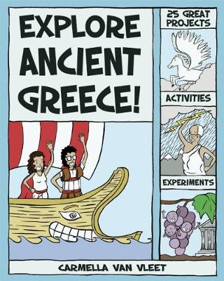Explore Ancient Greece!: 25 Great Projects, Activities, Experiments - Explore Your World (Paperback)