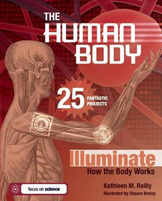 THE HUMAN BODY: 25 FANTASTIC PROJECTS Illuminate How the Body Works (Paperback)