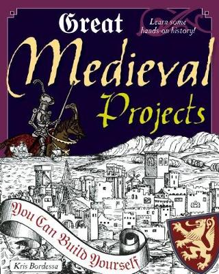 Great Medieval Projects: You Can Build Yourself (Hardback)