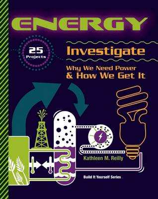 ENERGY: 25 Projects Investigate Why We Need Power & How We Get It - Build It Yourself (Hardback)
