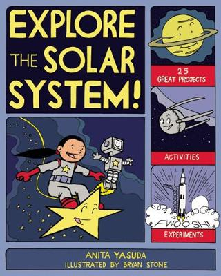 EXPLORE THE SOLAR SYSTEM!: 25 GREAT PROJECTS, ACTIVITIES, EXPERIMENTS - Explore Your World (Paperback)