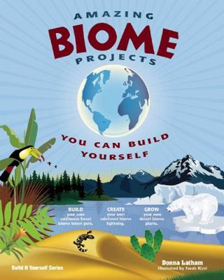 AMAZING BIOME PROJECTS: YOU CAN BUILD YOURSELF (Hardback)