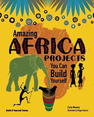 Amazing AFRICA PROJECTS: You Can Build Yourself - Build It Yourself (Hardback)