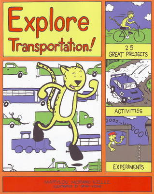 Explore Transportation!: 25 Great Projects, Activities, Experiments (Paperback)