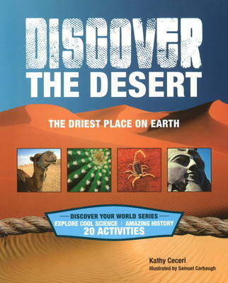 Discover the Desert: The Driest Place on Earth (Paperback)