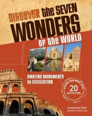 Discover the Seven Wonders of the World: Amazing Monuments to Civilizations (Paperback)