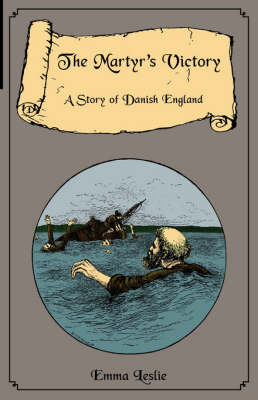 The Martyr's Victory: A Story of Danish England (Hardback)