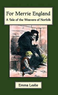 For Merrie England: A Tale of the Weavers of Norfolk (Paperback)