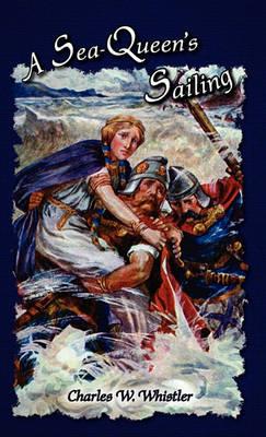 A Sea-Queen's Sailing (Hardback)