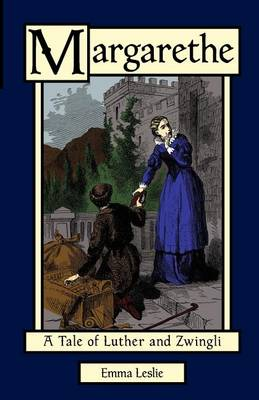 Margarethe: A Tale of Luther and Zwingli (Paperback)