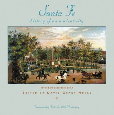 Santa Fe: History of an Ancient City: Revised and Expanded Edition (Paperback)