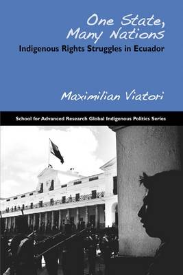One State, Many Nations: Indigenous Rights Struggles in Ecuador (Paperback)