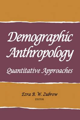 Demographic Anthropology: Quantitative Approaches (Paperback)