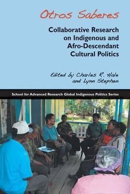 Otros Saberes: Collaborative Research on Indigenous and Afro-Descendant Cultural Politics (Paperback)