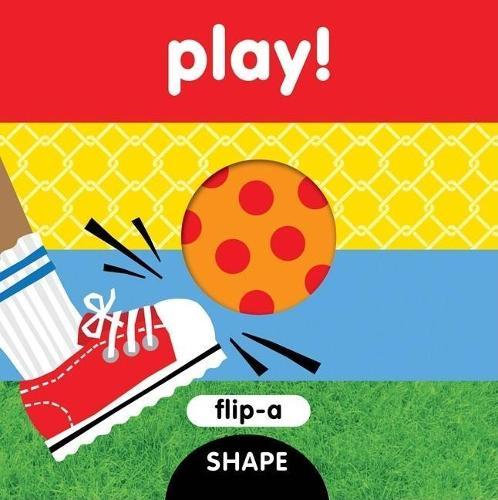 Flip-a-shape: Play! (Board book)
