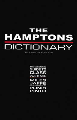 Hamptons Dictionary: The Essential Guide to Class Warfare (Hardback)