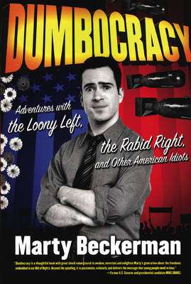 Dumbocracy: Adventures with the Loony Left, the Rabid Right, and Other American Idiots (Paperback)