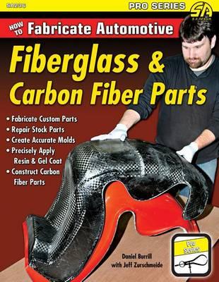 How to Fabricate Automotive Fibreglass and Carbon Fibre Parts (Paperback)