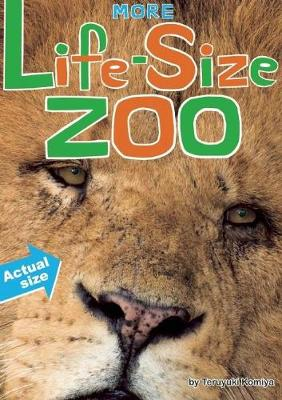 More Life-Size Zoo: An All-New Actual-Size Animal Encyclopedia (Hardback)