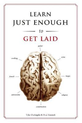 Learn Just Enough . . . to Get Laid (Paperback)