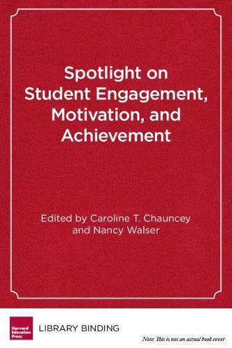 Spotlight on Student Engagement, Motivation, and Achievement (Hardback)