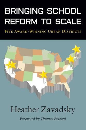 Bringing School Reform to Scale: Five Award-Winning School Districts (Paperback)
