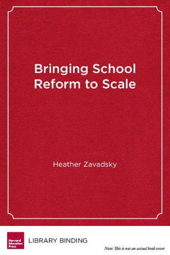 Bringing School Reform to Scale: Five Award-Winning School Districts (Hardback)