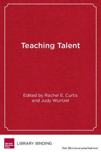 Teaching Talent: A Visionary Framework for Human Capital in Education (Hardback)