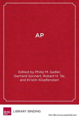 AP: A Critical Examination of the Advanced Placement Program (Hardback)
