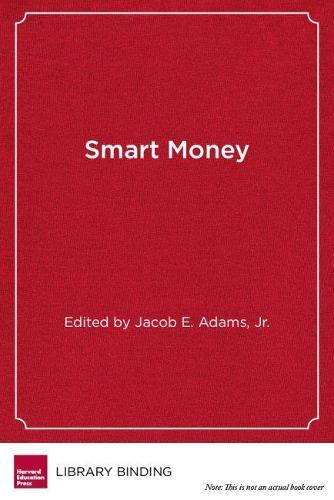 Smart Money: Using Educational Resources to Accomplish Ambitious Learning Goals (Hardback)