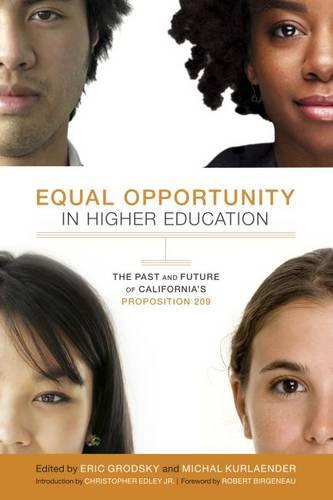 Equal Opportunity in Higher Education: The Past and Future of California's Proposition 209 (Paperback)