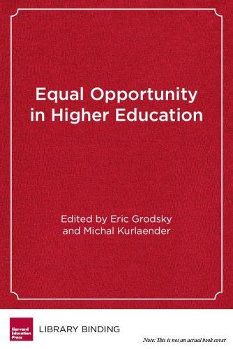 Equal Opportunity in Higher Education: The Past and Future of California's Proposition 209 (Hardback)