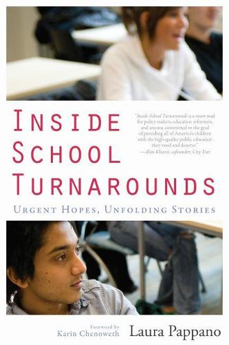 Inside School Turnarounds: Urgent Hopes, Unfolding Stories (Paperback)