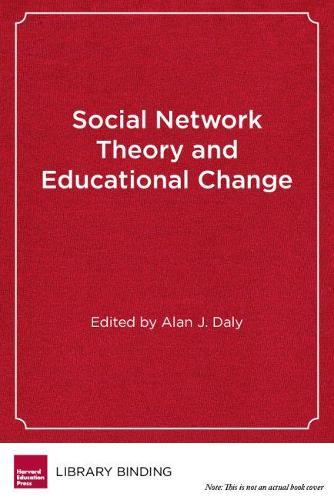 Social Network Theory and Educational Change (Hardback)