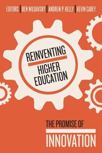 Reinventing Higher Education: The Promise of Innovation (Paperback)