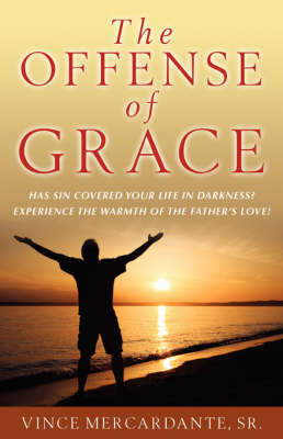 The Offense of Grace (Paperback)