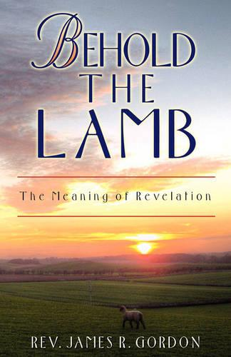 Behold the Lamb (Paperback)