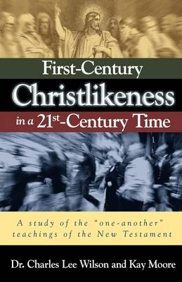 First-Century Christlikeness in a 21st-Century Time (Paperback)