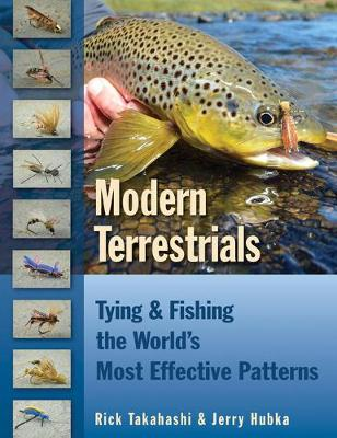 Modern Terrestrials: Tying & Fishing the World's Most Effective Patterns (Hardback)