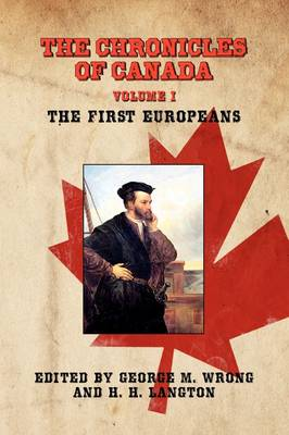 THE Chronicles of Canada: Volume I - The First Europeans (Paperback)