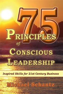 75 Principles of Conscious Leadership: CD: Inspired Skills for 21st Century Business (Paperback)