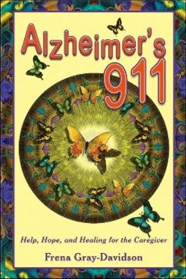 Alzheimer's 911: Help, Hope, and Healing for the Caregivers (Paperback)