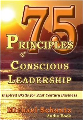 75 Principles of Conscious Leadership: CD: Inspired Skills for 21st Century Business (CD-Audio)
