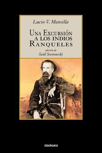 Una Excursion a Los Indios Ranqueles (Paperback)
