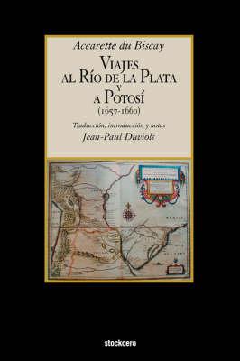 Viajes Al Rio De La Plata Y a Potosi (1657-1660) (Paperback)