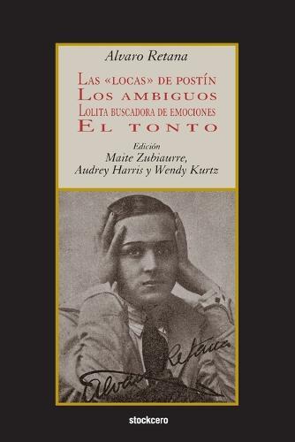Las Locas De Postin; Los Ambiguos; Lolita Buscadora De Emociones; El Tonto (Paperback)