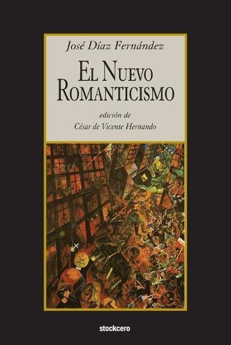 El Nuevo Romanticismo (Paperback)