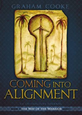 Coming into Alignment - Way of the Warrior Series Bk. 3 (Paperback)