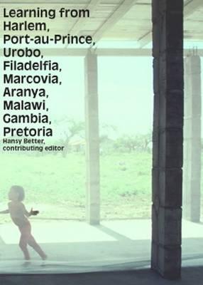 Learning from Harlem, Port-au-Prince, Urobo, Filadelfia, Marcovia, Aranya, Malawi, Gumbia, Pretoria (Hardback)