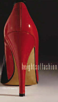 Heights of Fashion: A History of the Elevated Shoe (Paperback)
